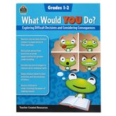 Teacher Created Resources, What Would You Do Workbook, Paperback, 80 Pages, Grades 1-2