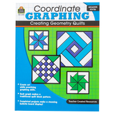 Teacher Created Resources, Coordinate Graphing: Creating Geometry Quilts Workbook, Grades 4-12