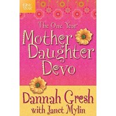 The One Year Mother-Daughter Devo, by Dannah Gresh and Janet Mylin