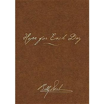 Hope for Each Day Signature Edition: Words of Wisdom and Faith, by Billy Graham