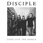 Long Live The Rebels, by Disciple, CD