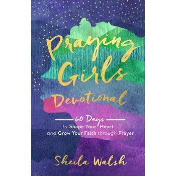 Praying Girls Devotional, by Sheila Walsh, Hardcover