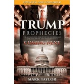 The Trump Prophecies: Updated & Expanded, by Mark Taylor, Paperback