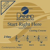 Start Right Here, Accompaniment Track, As Made Popular by Casting Crowns, CD
