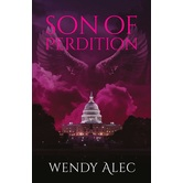 Son of Perdition, Chronicles of Brothers Series, Book 3, by Wendy Alec, Paperback