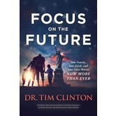 Pre-buy, Focus on the Future, by Tim Clinton, Hardcover