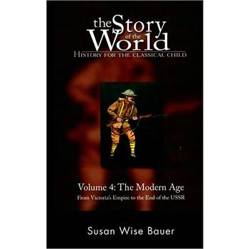 The Story of the World Volume 4: The Modern Age