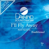 I'll Fly Away, Accompaniment Track, As Made Popular by Traditional, CD