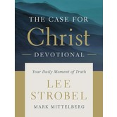 The Case For Christ Devotional: Your Daily Moment Of Truth, by Lee Strobel and Mark Mittelberg
