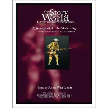 The Story of the World Volume 4: The Modern Age Activity Book