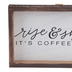 Rise and Shine It's Coffee Time Wall Plaque, MDF, White and Black, 11 3/4 x 7 1/4 inches
