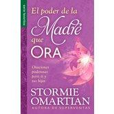 El Poder de la Madre Que Ora, by Stormie Omartian, Paperback