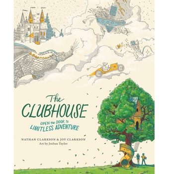 The Clubhouse: Open the Door to Limitless Adventure, by Nathan Clarkson & Joy Clarkson