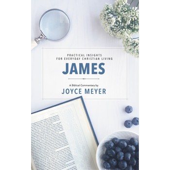 James: Practical Insights for Every Day Christian Living, Deeper Life Series, by Joyce Meyer