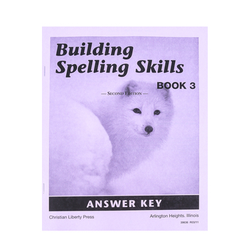 Christian Liberty Press, Building Spelling Skills Book 3 Answer Key, 2nd Ed, Paperback, 42 Pages, Grade 3
