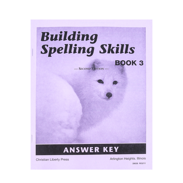 Christian Liberty Press Building Spelling Skills Book 3 Answer Key 2nd Ed Paperback 42 Pages Grade 3 Mardel 3527280