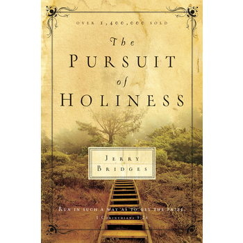 The Pursuit of Holiness, by Jerry Bridges