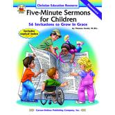 Carson-Dellosa, Five-Minute Sermons for Children: 56 Invitations, Reproducible, 64 Pages, Grades K-5