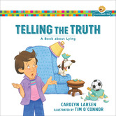 Telling the Truth: A Book about Lying, Growing God's Kids Series, by Carolyn Larsen, Paperback