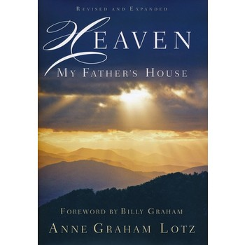 Heaven: My Father's House, by Anne Graham Lotz