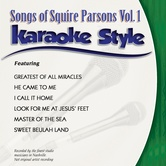 Songs of Squire Parsons Volume 1, Karaoke Style, As Made Popular by Squire Parsons, CD+G