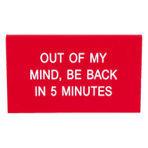 Out of My Mind Be Back In 5 Minutes Nameplate Desk Sign, Acrylic, Red & White, 5 x 3 inches