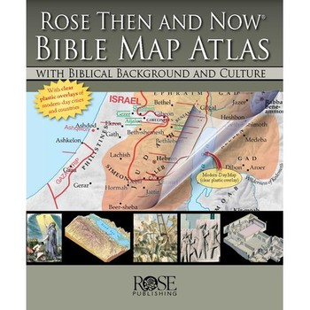 Rose Then & Now Bible Map Atlas, by Paul Wright