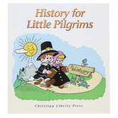Christian Liberty Press, History for Little Pilgrims Textbook, Paperback, 122 Pages, Grade 1