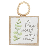 Pray More Worry Less Wall Plaque, Wood, 4 3/4 x 4 3/4 x 1 inches
