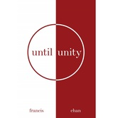 Pre-buy, Until Unity, by Francis Chan, Paperback