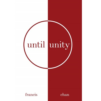 Until Unity, by Francis Chan, Paperback