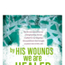 Salt & Light, By His Wounds We Are Healed Church Bulletins, 8 1/2 x 11 inches Flat, 100 Count