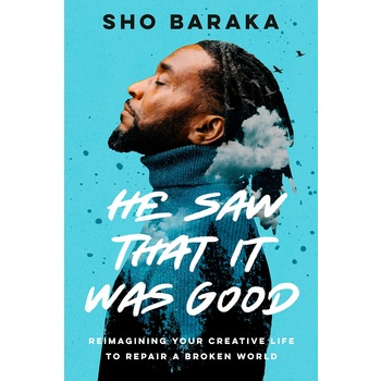 Pre-buy, He Saw That It Was Good, by Sho Baraka, Hardcover