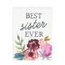 Collins Painting & Design, Best Sister Ever Block Sign, Wood, 3 x 4 x 1 inches