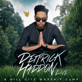 Deitrick Haddon & Hill City Worship Camp, by Deitrick Haddon, CD