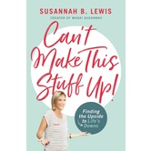Can't Make This Stuff Up, by Susannah B. Lewis, Paperback