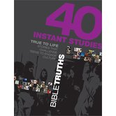 True to Life: 40 Instant Studies: Bible Truths