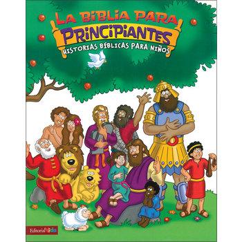 La Biblia Para Principiantes: Historias Biblicas Para Ninos, Hardcover