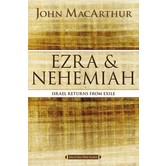 Ezra and Nehemiah: Israel Returns from Exile, MacArthur Bible Studies, by John F. MacArthur