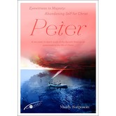 Eyewitness to Majesty: Peter: Abandoning Self for Christ