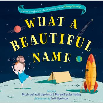 What A Beautiful Name, by Brooke & Scott Ligertwood & Ben & Karalee Fielding, Hardcover