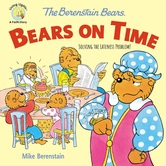 The Berenstain Bears Bears On Time, by Mike Berenstain, Paperback
