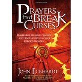 Prayers That Break Curses: Prayers for Breaking the Power of Curses So You Can Walk in God's Promises.
