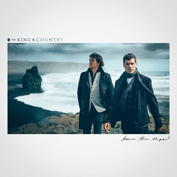 Burn The Ships, by for KING & COUNTRY, Vinyl Record