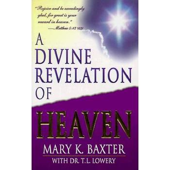 A Divine Revelation of Heaven, by Mary K. Baxter and T. L. Lowery