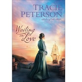 Pre-buy, Waiting on Love, Ladies of the Lake, Book 3, by Tracie Peterson, Paperback