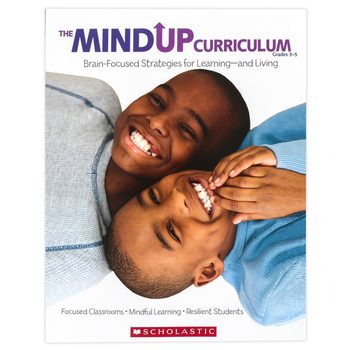 Scholastic, The MindUP Curriculum: Grades 3-5, 160 Pages, Grades 3-5