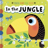 In The Jungle: A Touch And Feel Book, by Sarah Wade, Board Books