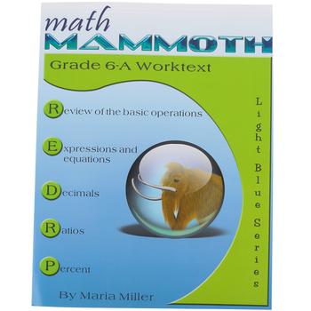 Math Mammoth, Grade 6-A Worktext, Light Blue Series by Maria Miller, Paperback, Grade 6
