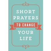 Short Prayers to Change Your Life, by Harvest House Publishers, Paperback